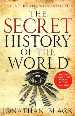 The Secret History of the World By Jonathan Black. 9781847243409
