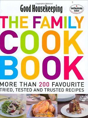 The Family Cook Book: More Than 200 Favourite Tried, Tsted and Trusted Recipes:
