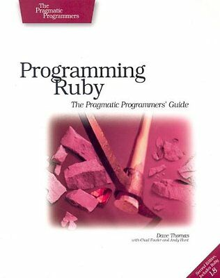 Programming Ruby: The Pragmatic Programmer's Guide, Second Edition By Dave Thom