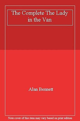 The Complete The Lady in the Van By Alan Bennett