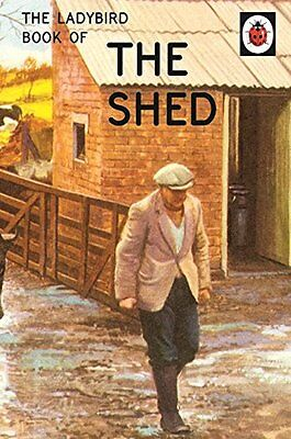 The Ladybird Book of the Shed (Ladybird Books for Grown-Ups) By Jason Hazeley,