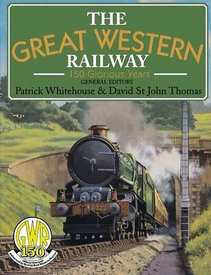 The Great Western Railway: 150 Glorious Years (GWR) By Patrick Whitehouse, Davi