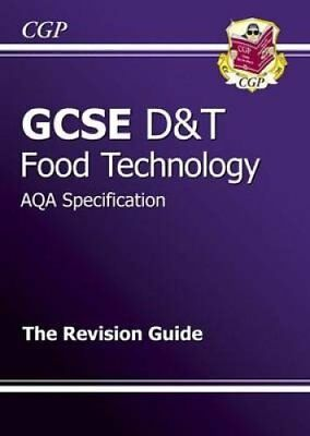 GCSE Design & Technology Food Technology AQA Revision Guide (A*... 9781847623584
