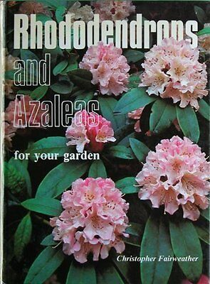 Rhododendrons and Azaleas for Your Garden By Christopher Fairweather