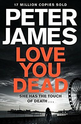 Love You Dead (Roy Grace) By Peter James. 9781447255819
