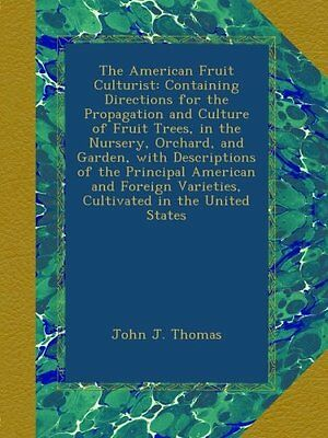 The American Fruit Culturist: Containing Directions for the Propagation and Cult