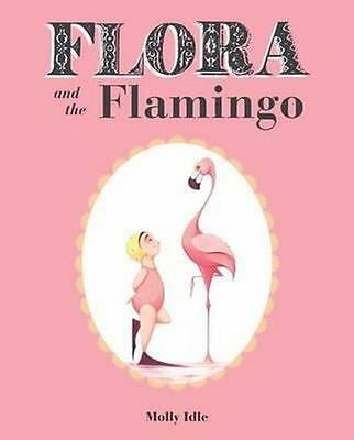 NEW Flora and the Flamingo By Molly Idle Hardcover Free Shipping
