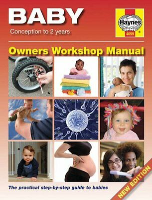 Baby Manual: Conception to 2 Years (Haynes Owners Workshop Manual) By Dr. Ian B