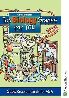 Top Biology Grades for You for AQA: GCSE Revision Guide for AQA By Gareth Willi