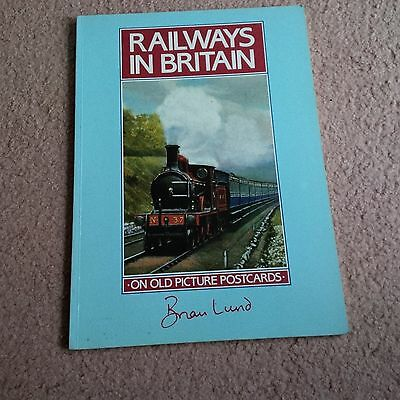 Railways in Britain on Old Picture Postcards, Brian Lund