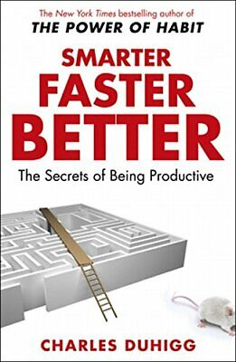 Smarter Faster Better: The Secrets of Being Productive by Duhigg, Charles Book