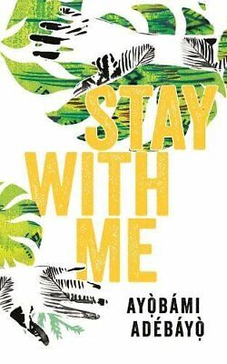 Stay With Me by Ayobami Adebayo Book The Cheap Fast Free Post