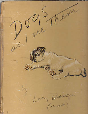 dog BOOK~DOGS AS I SEE THEM LUCY DAWSON vintage scottie westie bulldog cairn pug