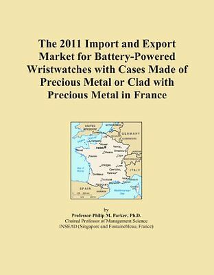 The 2011 Import and Export Market for Battery-Powered Wristwatches with Cases Ma