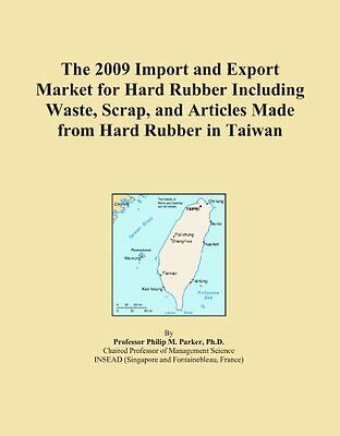 The 2009 Import and Export Market for Hard Rubber Including Waste, Scrap, and Ar