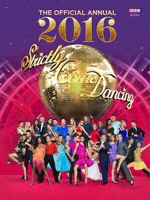 Official Strictly come dancing annual 2016: the official companion to the hit