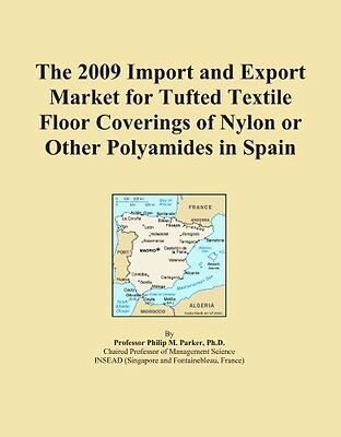 The 2009 Import and Export Market for Tufted Textile Floor Coverings of Nylon or