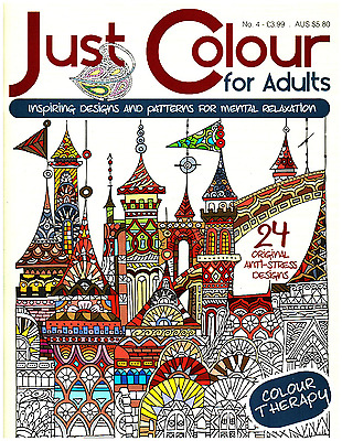 Just Colour For Adults issue 4 - Art Therapy - Adult Colouring Book -  NEW