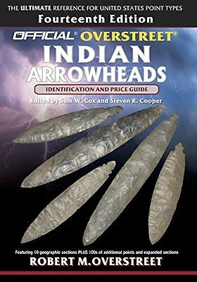 The Official Overstreet Identification and Price Guide to Indian Arrowheads, and