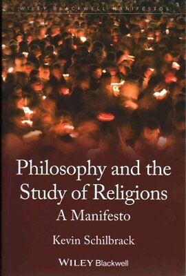 The Philosophy and the Study of Religions A Manifesto 9781444330533