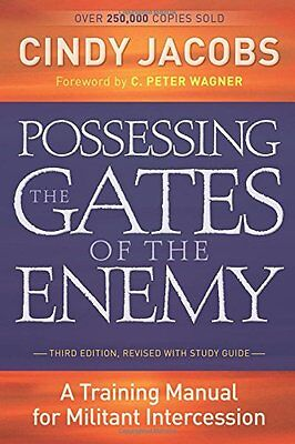 Possessing the Gates of the Enemy: A Training Manual for Militant Intercession C