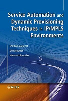 Service Automation and Dynamic Provisioning Techniques in IP/MLS Environments Co