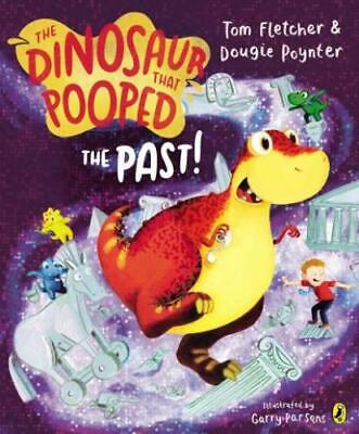 The dinosaur that pooped the past! by Tom Fletcher (Paperback)