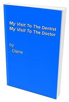 My Visit To The Dentist My Visit To The Doctor, , Diana Hardback Book The Cheap