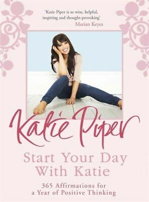 Start your day with Katie: 365 affirmations for a year of positive thinking by