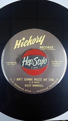 Wiley Barkdull/al Terry 45 Re-I Ain't Gonna Waist My Time/watch Dog-1957 Hickory