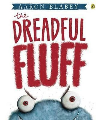 NEW The Dreadful Fluff By Aaron Blabey Paperback Free Shipping