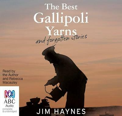 NEW The Best Gallipoli Yarns and Forgotten Stories By Jim Haynes Audio CD