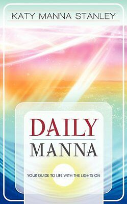 Daily Manna - Your Guide To Living With The Lights