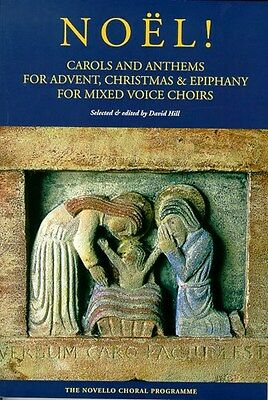 Noel!: Carols And Anthems For Advent, Christmas And Epiphany. Choral Sheet Music