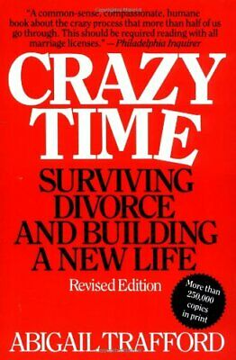 Crazy Time: Surviving Divorce and Building a N... by Trafford, Abigail Paperback