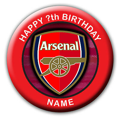 PERSONALISED ARSENAL BIRTHDAY BADGES MAGNET MIRROR 58MM or 77MM
