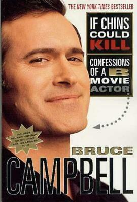 If chins could kill by Bruce Campbell (Paperback)