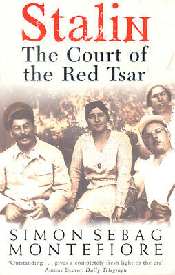 Stalin: the court of the Red Tsar by Simon Sebag Montefiore (Paperback)