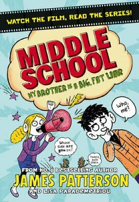 Middle School: My Brother is a Big, Fat Liar by James Patterson 9781784750121