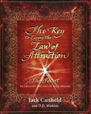 The Key to Living the Law of Attraction The Secret to Creating ... 9781409151630