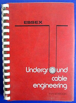 1971 Essex Underground Cable Engineering Handbook by Essex International 1st Ed.