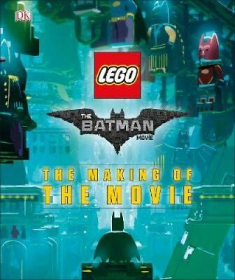 The LEGO Batman Movie: The Making of the Movie by DK 9780241279588