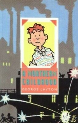 A Northern Childhood (New Longman Literature) by Layton, George Paperback Book