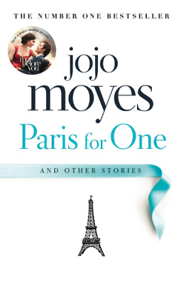 Paris for One and Other Stories by Jojo Moyes 9780718185367 (Hardback, 2017)