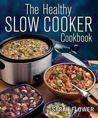 The Healthy Slow Cooker Cookbook, Sarah Flower, New condition, Book