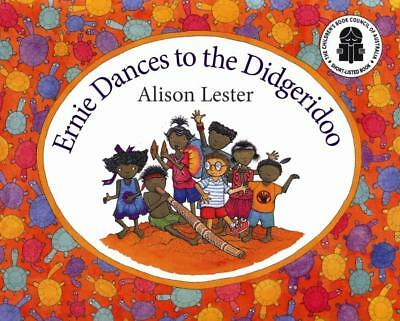 NEW Ernie Dances to the Didgeridoo  By Alison Lester Paperback Free Shipping