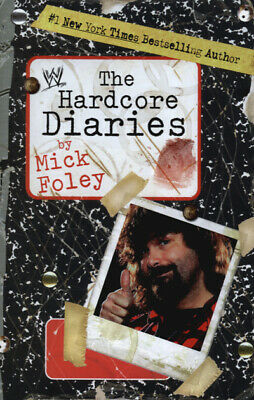 The hardcore diaries by Mick Foley (Hardback)
