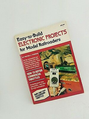 Easy to Build Electronic Projects for Model Railroaders by Peter Thorne Kalmbach