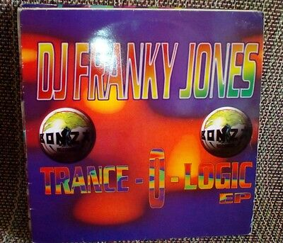 DJ Franky Jones Trance-O-Logic EP Bonzai Records Vinyl 1994