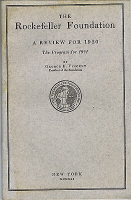 The Rockefeller Foundation A Review for 1920 by George E. Vincent